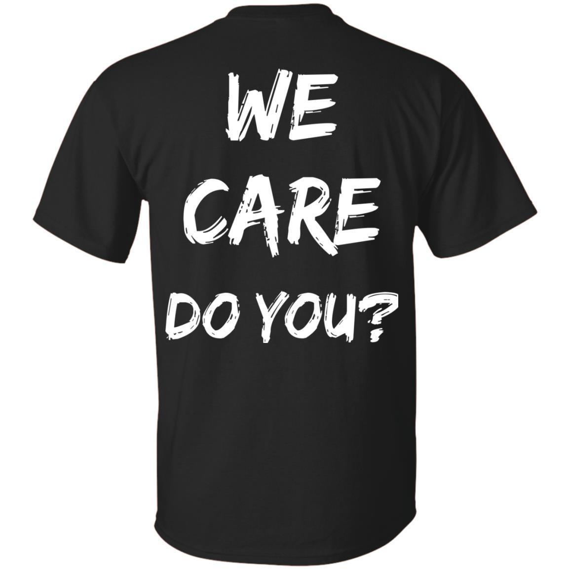 We Care Do You Shirts