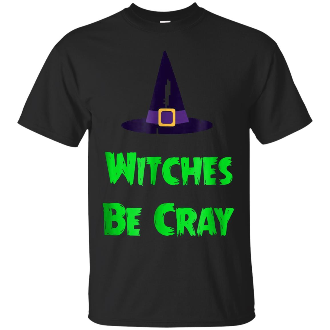 Witches Be Cray Shirt Crazy Witch Funny Halloween Shirts