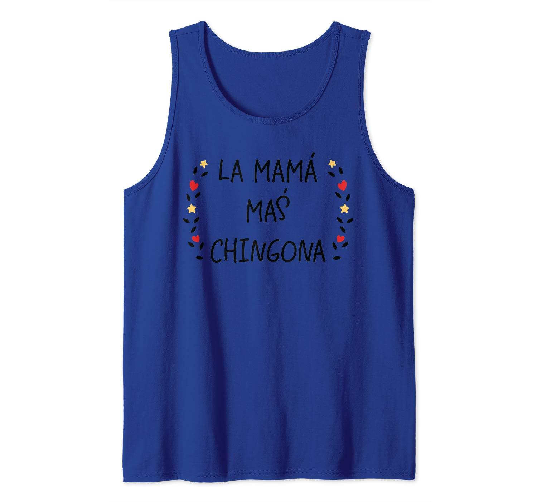 La Mama Mas Chingona Spanish Mom Funny Gift Tank Top Shirts