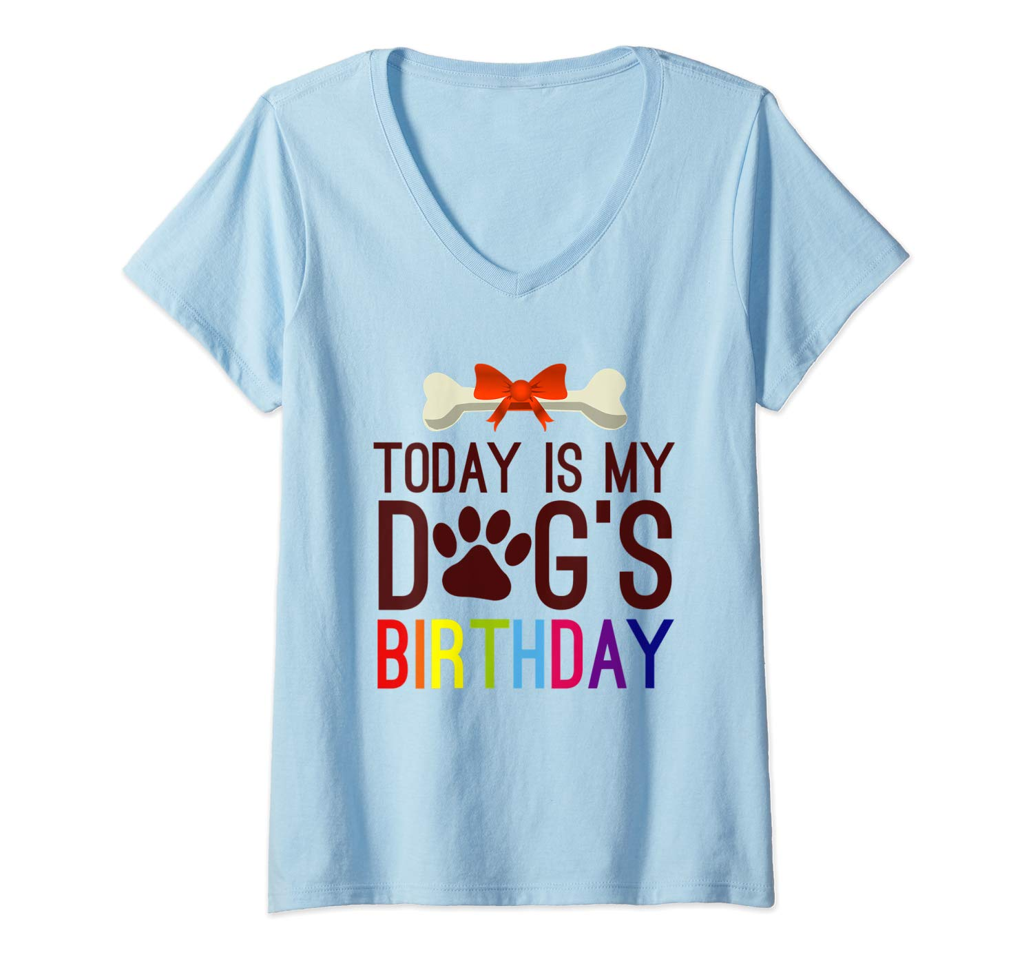 Today Is My Dog S Birthday Fun Pet Owner Its My Dogs Day T Shirt