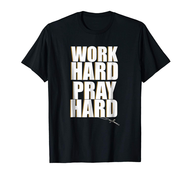 Work Hard Pray Hard Christian Shirt