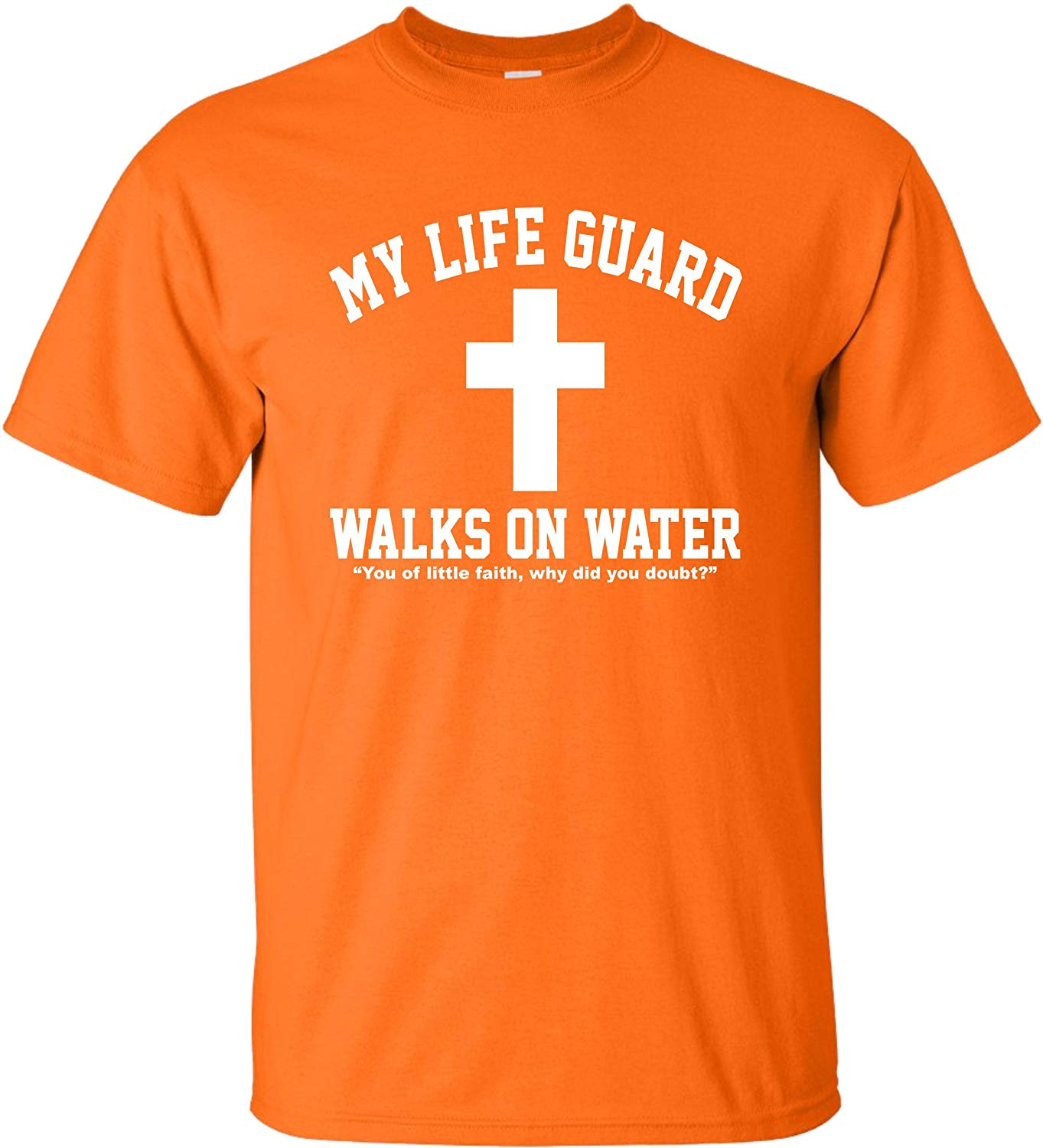 Xxxxx Orange Adult My Life Guard Walks On Water Christian Easter Religious Facebook T Shi