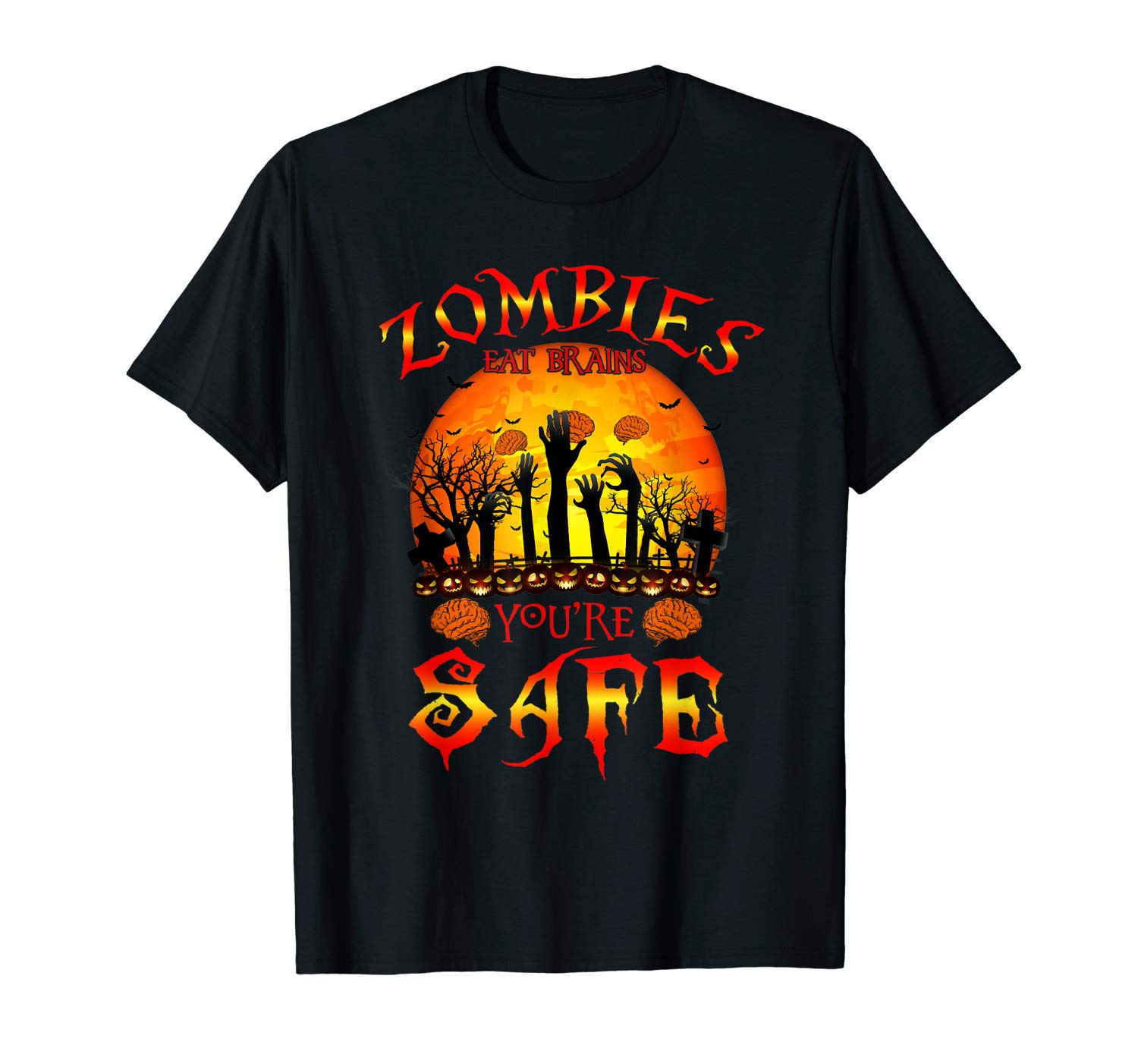 Zombies Eat Brains You Re Safe Funny Halloween Horror Tshirt