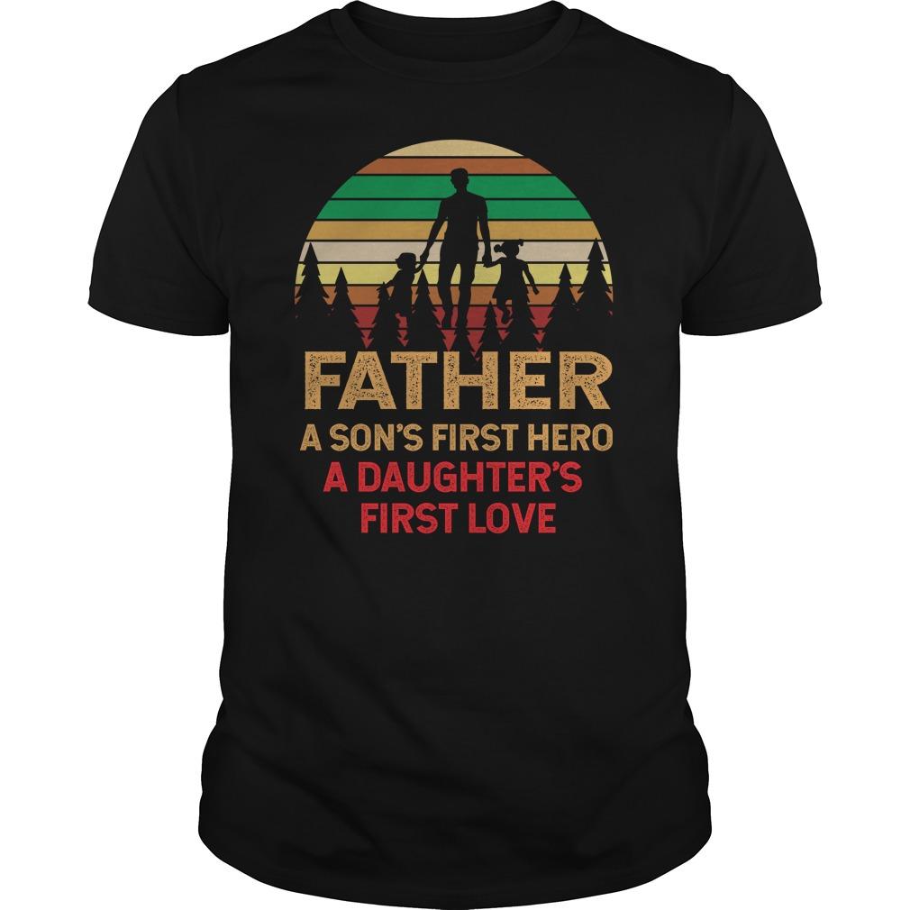 Dad A Son First Hero A Daughter First Love Shirt