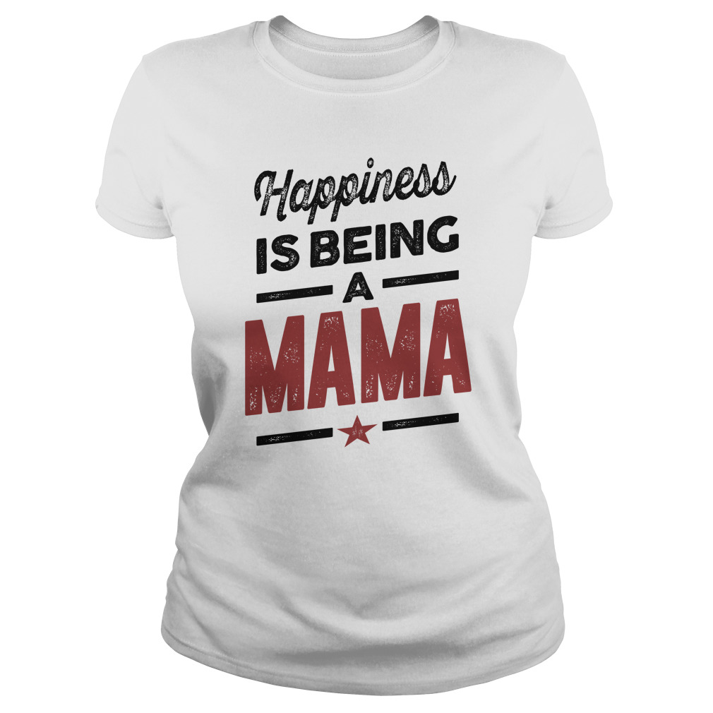 Happiness Is Being Mama Shirt