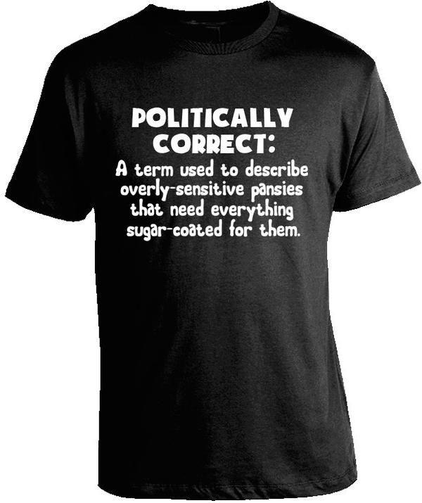 Buy Political Correctness T Shirts